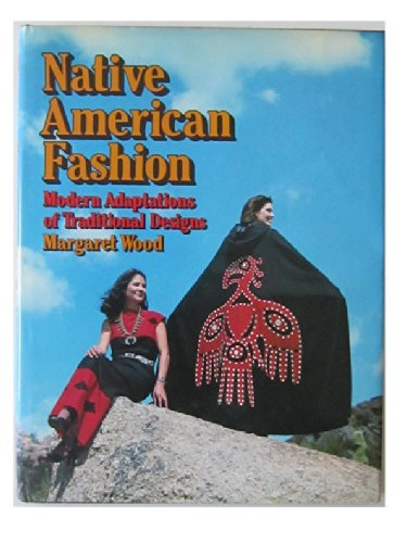 Native American Fashion: Wood, Margaret