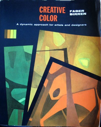 Creative Color: A Dynamic Approach for Artists and Designers