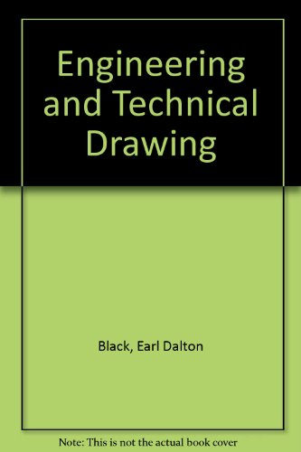 Engineering and Technical Drawing: Black, Earl D.