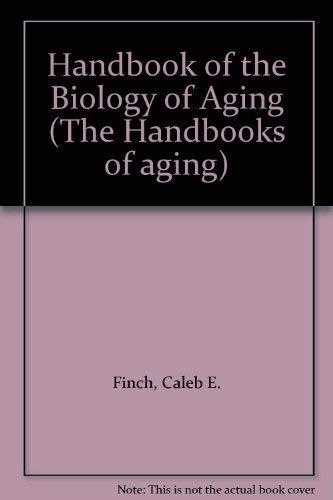 Handbook of the Biology of Aging (The Handbooks of aging): Finch, Caleb E.; Hayflick, Leonard