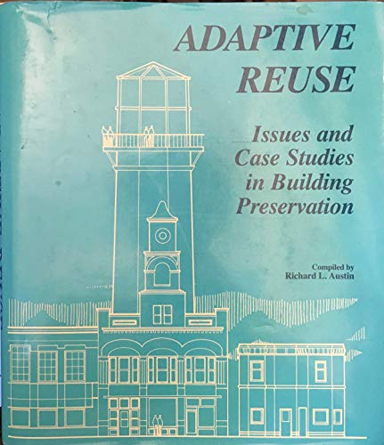 9780442208158: Adaptive Reuse: Issues and Case Studies in Building Preservation