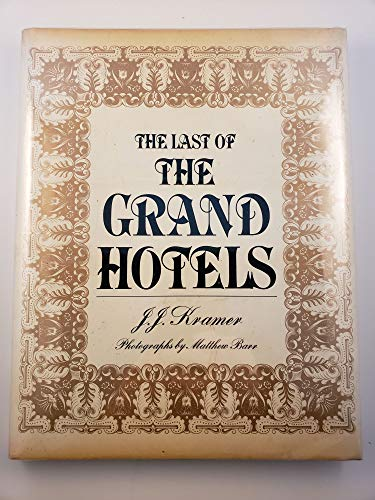 The Last of the Grand Hotels: Kramer, J. J.