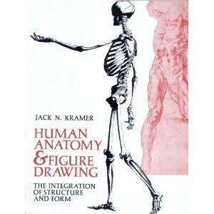 Human Anatomy & Figure Drawing: The Integration of Structure and Form: Kramer, Jack