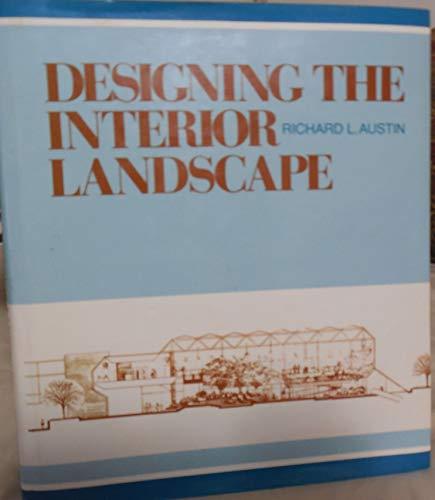 9780442209308: Designing the Interior Landscape
