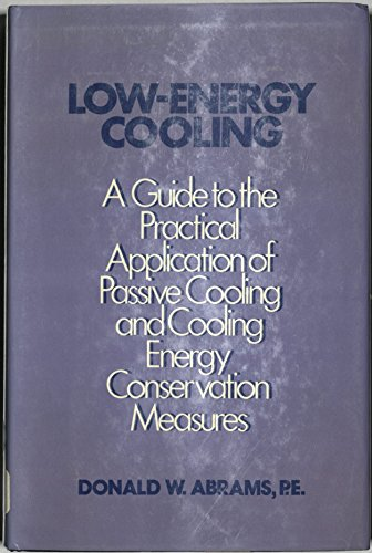 9780442209513: Low-energy Cooling: A Guide to the Practical Application of Passive Cooling and Cooling Energy Conservation Measures