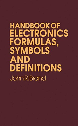 9780442209995: Handbook of Electronic Formulas, Symbols and Definitions (Electrical Engineering)