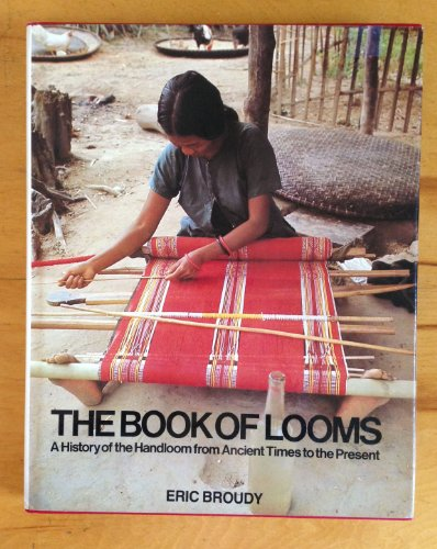 9780442211059: The book of looms [Hardcover] by Broudy, Eric