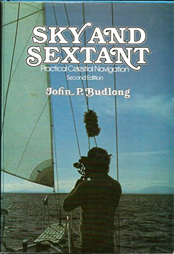 Sky and Sextant: Practical Celestial Navigation. (Second: Budlong, John P.