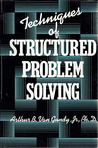 techniques of structured problem solving van gundy