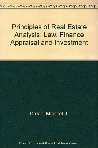 Principles of Real Estate Analysis: Law, Finance: Michael J. Crean