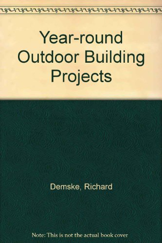 9780442212599: Year-round Outdoor Building Projects