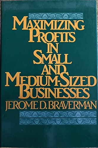 9780442212681: Maximizing Profits in Small and Medium-Sized Businesses