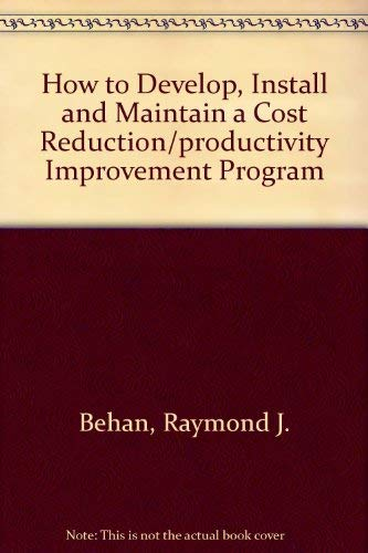 9780442212803: How to Develop, Install and Maintain a Cost Reduction/Productivity Improvement Program