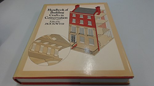 9780442213572: Handbook of Building Crafts in Conservation