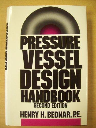Pressure Vessel Design Handbook: Bednar, Henry M.
