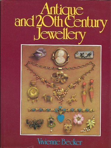 Antique and Twentieth Century Jewellery a Guide for Collectors: Becker, Vivienne