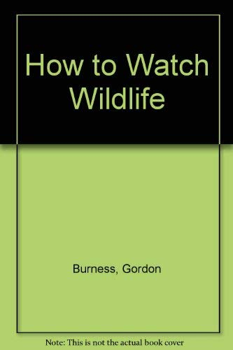 How to Watch Wildlife