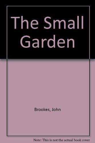 The Small Garden: Brookes, John