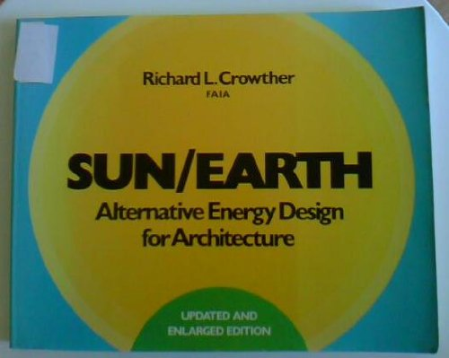 9780442214982: Sun/Earth: Alternative Energy Design for Architecture