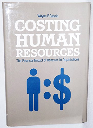 9780442215019: Costing Human Resources: Financial Impact of Behaviour in Organizations (Kent human resource management series)