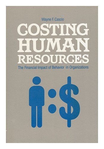 Costing human resources: The financial impact of: Cascio, Wayne F