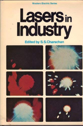 LASERS IN INDUSTRY.: Charschan, S. S. (edited by)