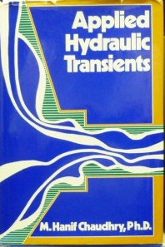 Applied Hydraulic Transients: Chaudhry, M. Hanif