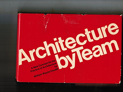 9780442215217: Architecture by Team: A New Concept for the Practice of Architecture