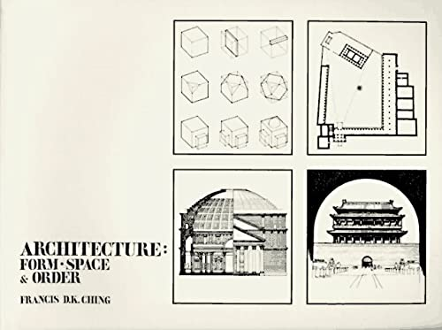 Architecture: Form - Space and Order.: Ching, Francis D.