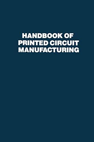 Handbook of Printed Circuit Manufacturing (Electrical Engineering): Clark, Raymond H.
