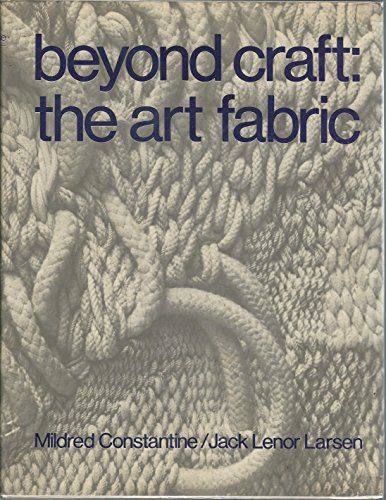 Beyond Craft: The Art Fabric.: CONSTANTINE, MILDRED ET AL