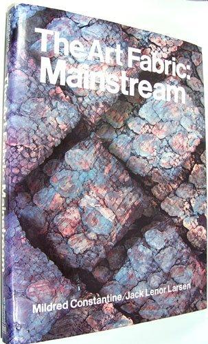 The Art Fabric: Mainstream: Constantine, Mildred;Larsen, Jack Lenor