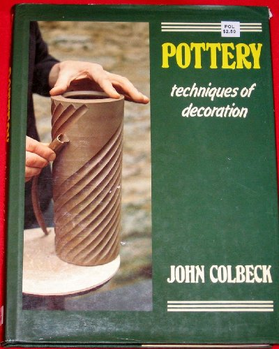Pottery: Techniques of decoration: Colbeck, John