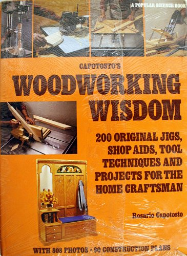 9780442216962: Capotosto's Woodworking Wisdom: 200 Original Jigs, Shop AIDS, Tool Techniques, And Projects for the Home Craftsman