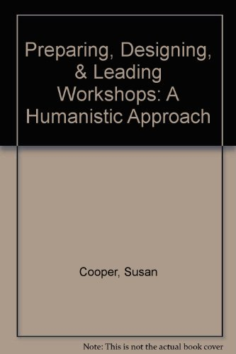 9780442217228: Preparing, Designing, Leading Workshops: A Humanistic Approach