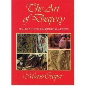 The Art of Drapery: Styles and Techniques for Artists: Cooper, Mario