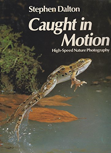 9780442219512: Caught in motion: High-speed nature photography