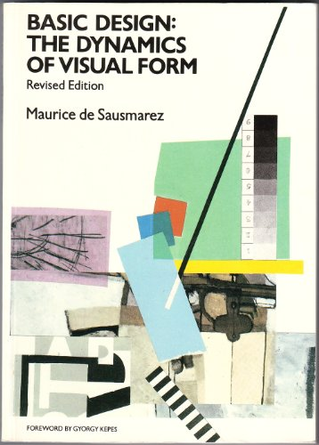 9780442219772: Basic Design: The Dynamics of Visual Form: Revised Edition [Paperback] by Mau...
