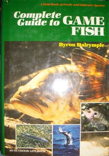 9780442219789: Complete Guide to Game Fish: A Field Book of Fresh and Saltwater Species
