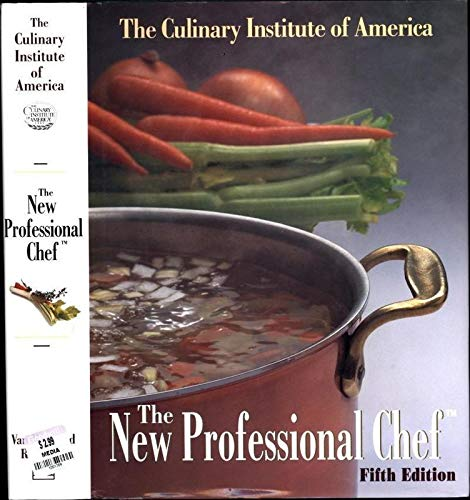 The New Professional Chef, Fifth Edition: Conway, Linda Glick, ed., The Culinary Institute of ...