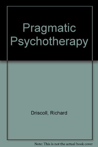 Pragmatic Psychotherapy (Health & Life Science) (0442219830) by Richard Driscoll