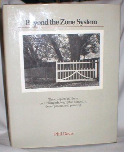9780442219888: Beyond the Zone System [Gebundene Ausgabe] by Phil Davis