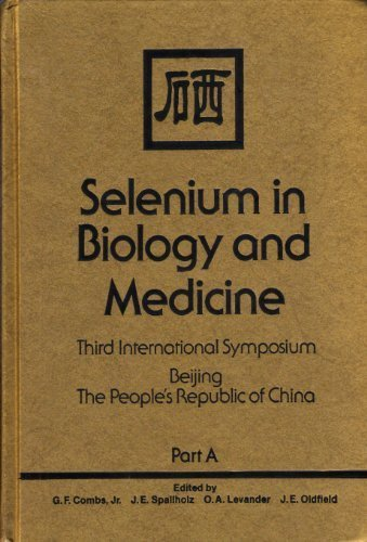 9780442221089: Selenium in Biology and Medicine: Proceedings of the Third International Symposium on Selenium in Biology and Medicine, Parts A and B/Third Internat