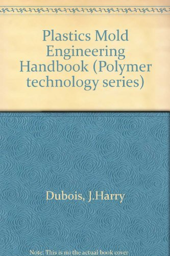 9780442221805: Plastics Mold Engineering Handbook (Polymer technology series)