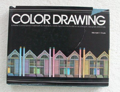 Color drawing :; a marker/colored-pencil approach for architects, landscape architects, interior ...