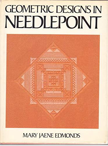 Geometric Designs in Needlepoint: Edmonds, Mary Jaene
