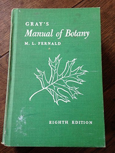 9780442222505: Gray's Manual of Botany A Handbook of the Flowering Plants and Ferns of the Central and Northeastern United States and Adjacent Canada