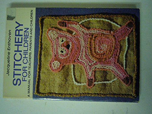 9780442223250: Stitchery for Children, A Manual for Teachers, Parents, and Children