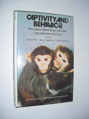 9780442223298: Captivity and Behaviour: Primates in Breeding Colonies, Laboratories and Zoos (Van Nostrand Reinhold primate behavior and development series)