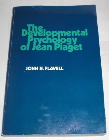 Developmental Psychology of Jean Piaget: Flavell, John H.